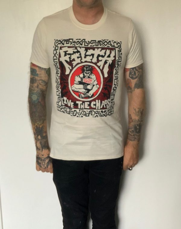 Filth – Live the Chaos T Shirt