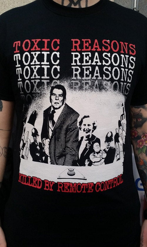 Toxic Reasons – Killed by Remote Control T Shirt