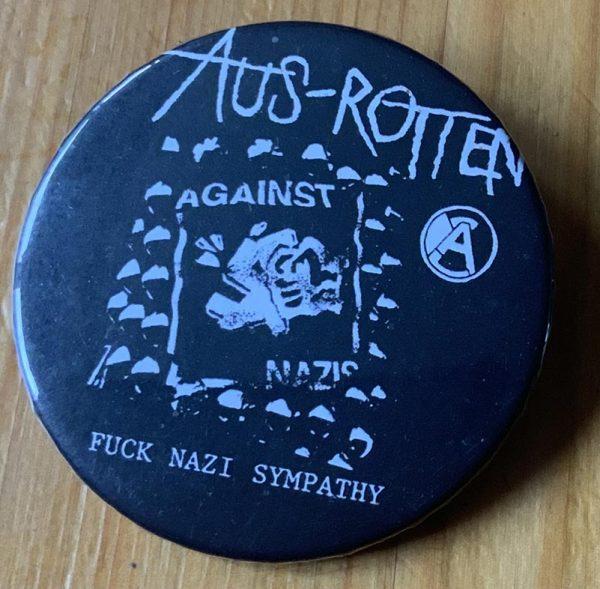 Aus Rotten – Fuck Nazi Sympathy Binlid 52mm Badge
