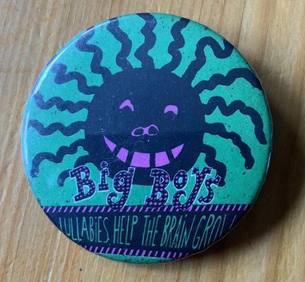 Big Boys – Lullabies Binlid 52mm Badge