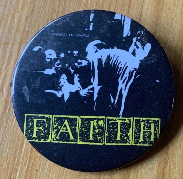 Faith –  Subject To Change Binlid 52mm Badge